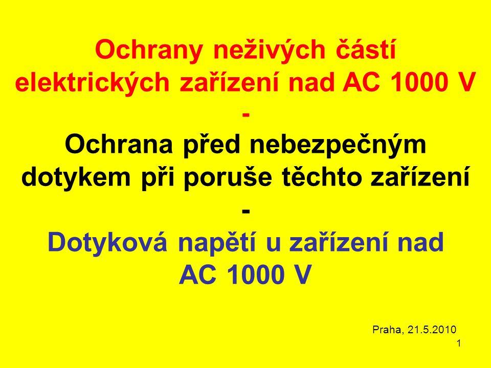 1 Ochrany neživých částí elektrických zařízení nad AC 1000 V - Ochrana před nebezpečným dotykem při poruše těchto zařízení - Dotyková napětí u zařízen