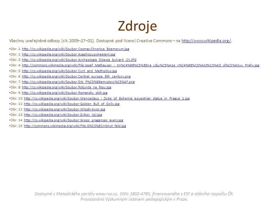 Zdroje Všechny uveřejněné odkazy [cit. 2009–27–01]. Dostupné pod licencí Creative Commons – na http://www.wikipedia.org/.http://www.wikipedia.org/ Obr