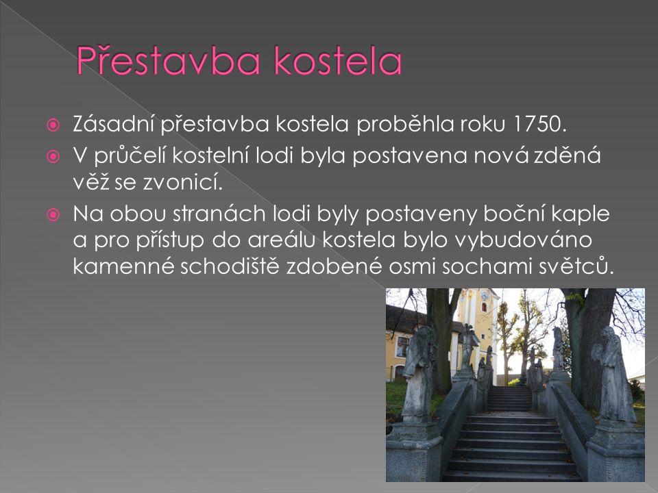  Zásadní přestavba kostela proběhla roku 1750.  V průčelí kostelní lodi byla postavena nová zděná věž se zvonicí.  Na obou stranách lodi byly posta