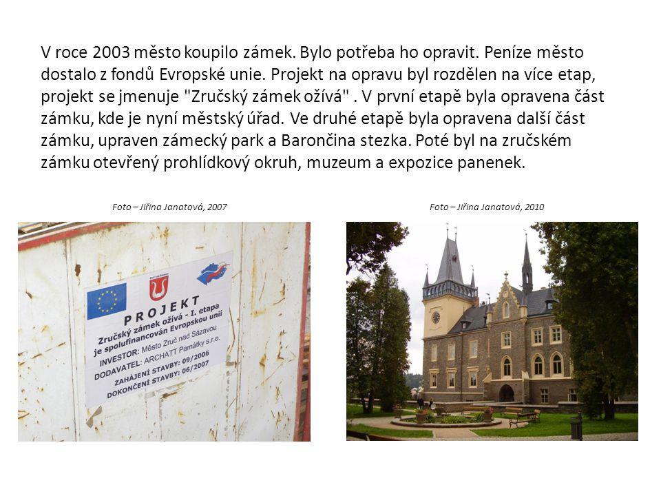 V roce 2003 město koupilo zámek. Bylo potřeba ho opravit. Peníze město dostalo z fondů Evropské unie. Projekt na opravu byl rozdělen na více etap, pro