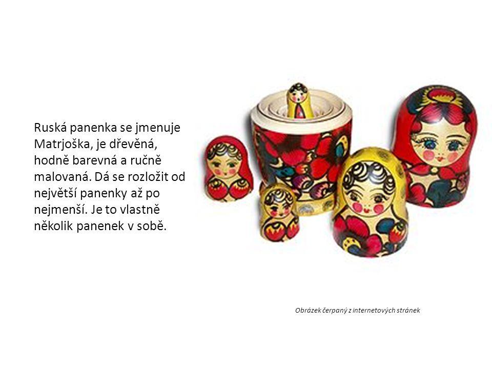 Obrázek čerpaný z internetových stránek Ruská panenka se jmenuje Matrjoška, je dřevěná, hodně barevná a ručně malovaná. Dá se rozložit od největší pan