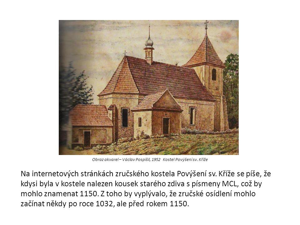 Obraz akvarel – Václav Pospíšil, 1952 Kostel Povýšení sv. Kříže Na internetových stránkách zručského kostela Povýšení sv. Kříže se píše, že kdysi byla