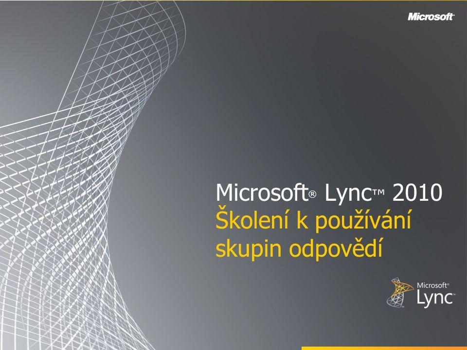 Microsoft ® Lync ™ 2010 Školení k používání skupin odpovědí