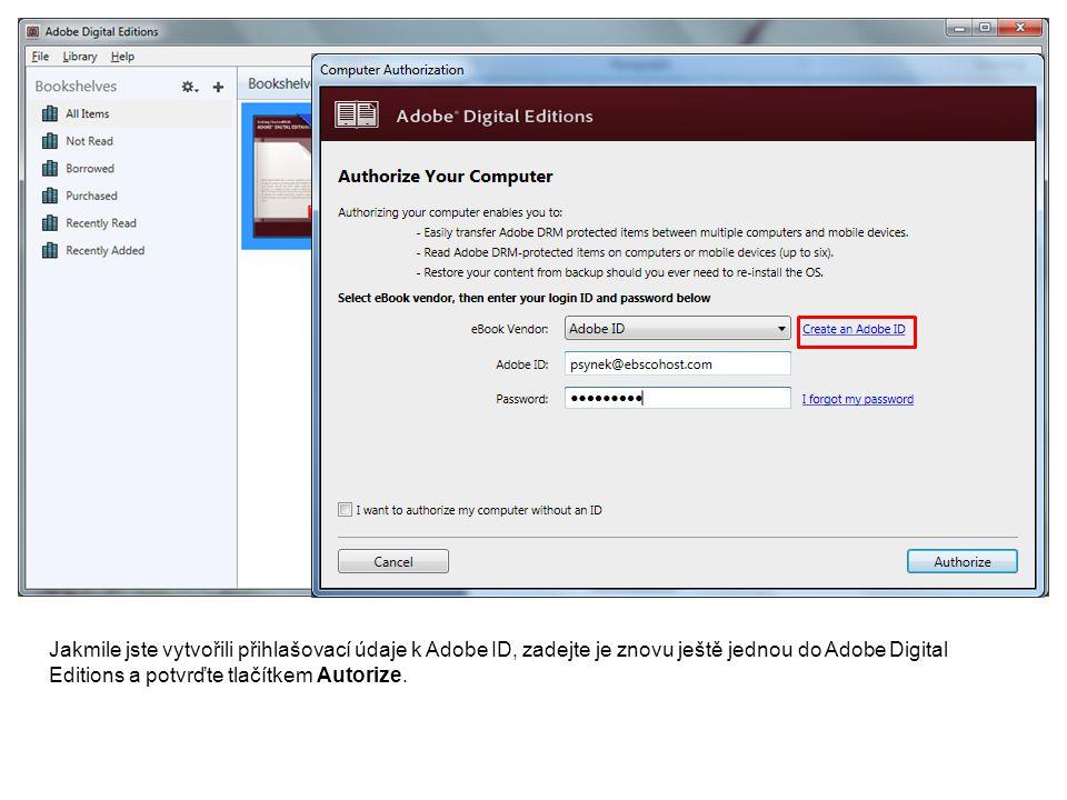 Jakmile jste vytvořili přihlašovací údaje k Adobe ID, zadejte je znovu ještě jednou do Adobe Digital Editions a potvrďte tlačítkem Autorize.