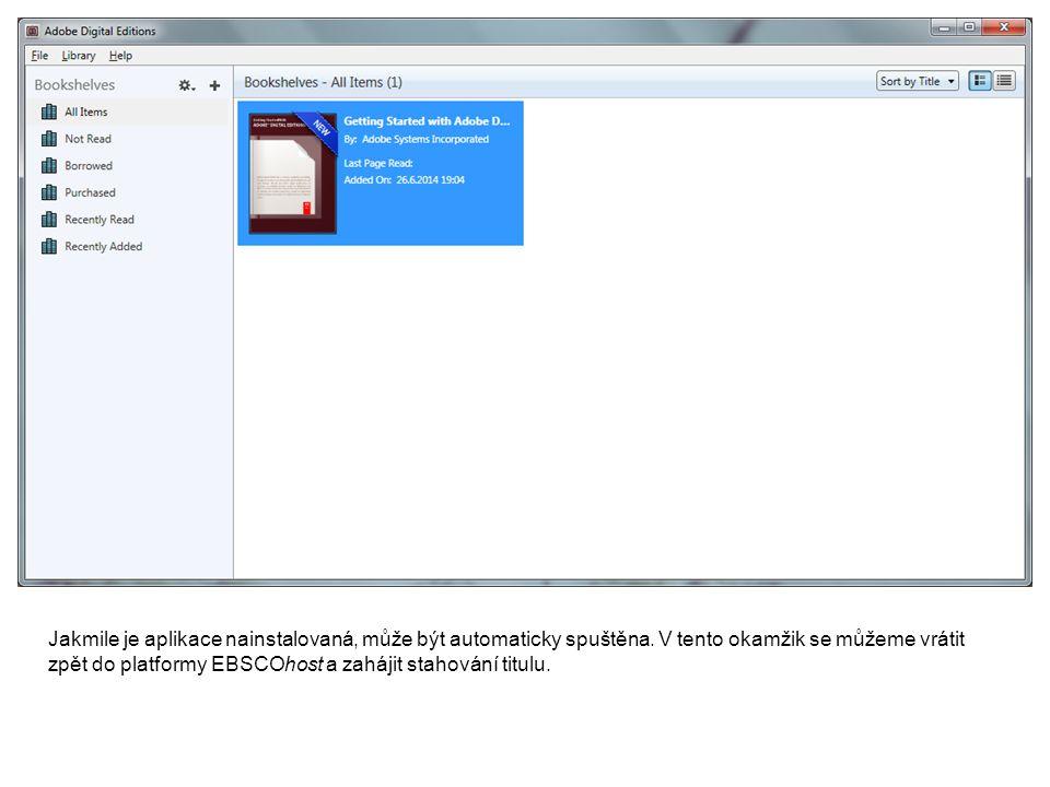 Jakmile je aplikace nainstalovaná, může být automaticky spuštěna.
