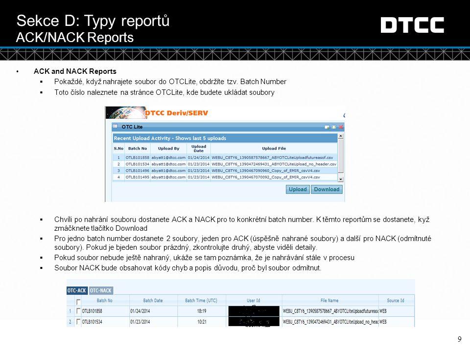 © DTCC 10 Sekce D: Typy reportů Každodenní reporty V rámci OTCLite dostanete každý den několik reportů.