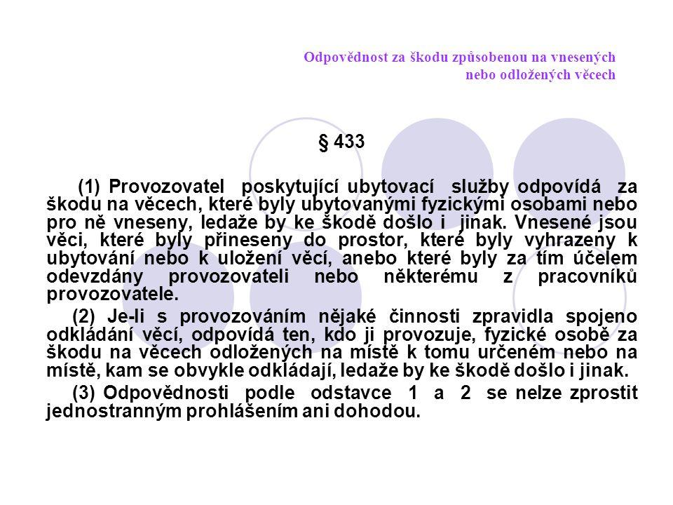 Odpovědnost za škodu způsobenou na vnesených nebo odložených věcech § 433 odst.