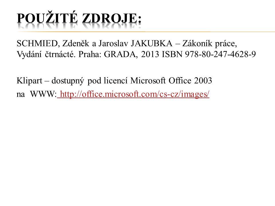 SCHMIED, Zdeněk a Jaroslav JAKUBKA – Zákoník práce, Vydání čtrnácté. Praha: GRADA, 2013 ISBN 978-80-247-4628-9 Klipart – dostupný pod licencí Microsof