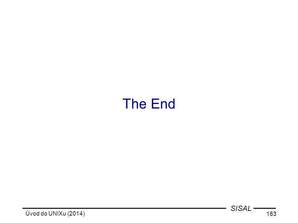 Úvod do UNIXu (2014) 163 SISAL The End