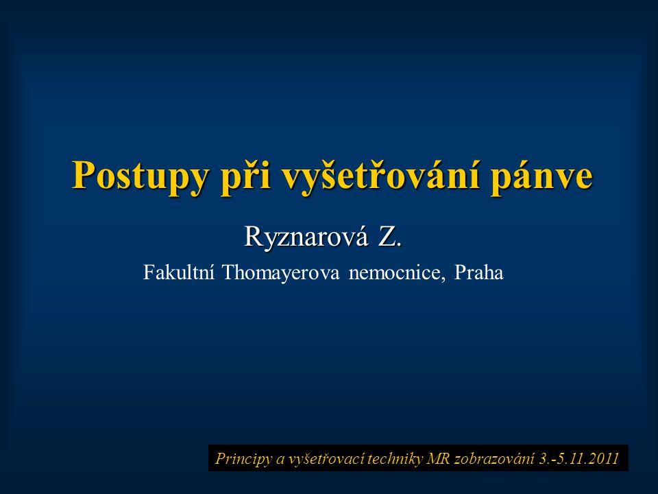 Postupy při vyšetřování pánve Ryznarová Z.