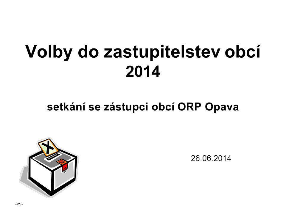 Volby do zastupitelstev obcí 2014 setkání se zástupci obcí ORP Opava 26.06.2014 -vs-