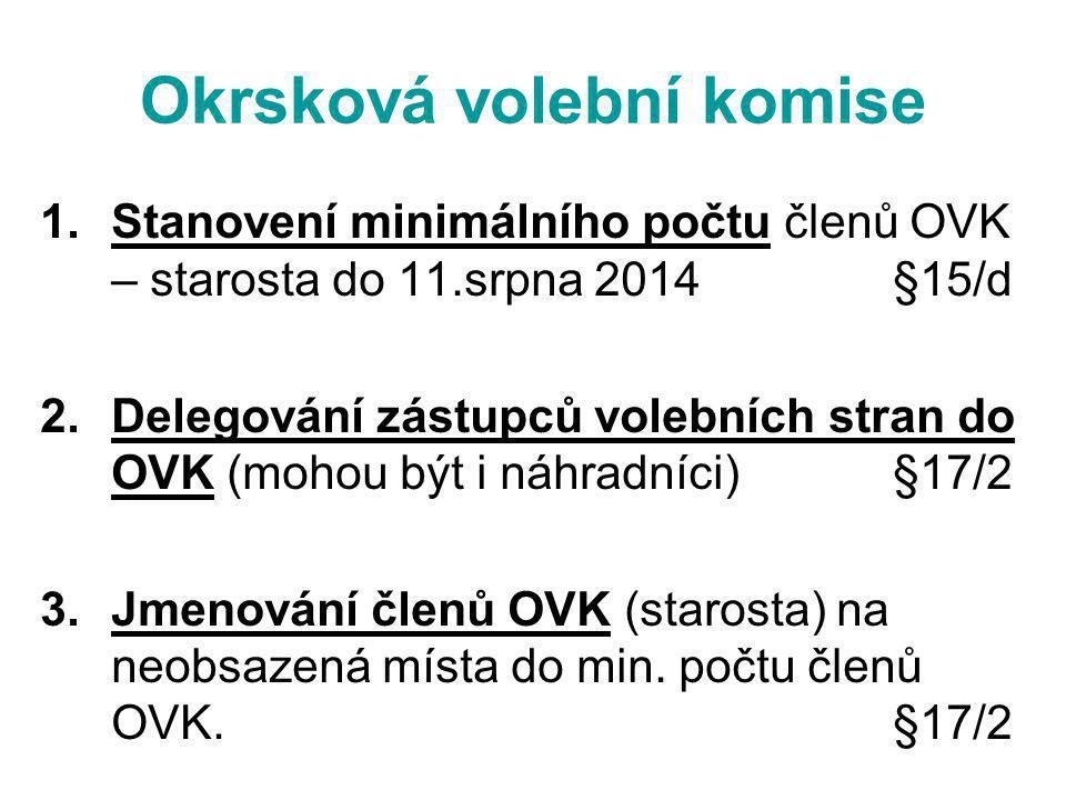 Okrsková volební komise 1.Stanovení minimálního počtu členů OVK – starosta do 11.srpna 2014§15/d 2.Delegování zástupců volebních stran do OVK (mohou b