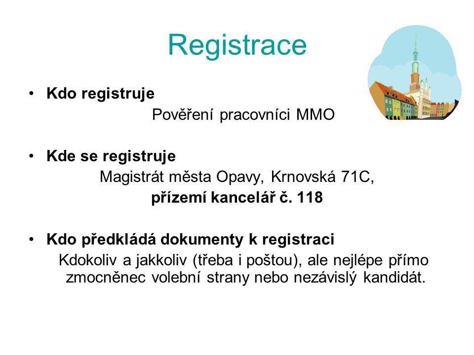 Registrace Kdo registruje Pověření pracovníci MMO Kde se registruje Magistrát města Opavy, Krnovská 71C, přízemí kancelář č. 118 Kdo předkládá dokumen
