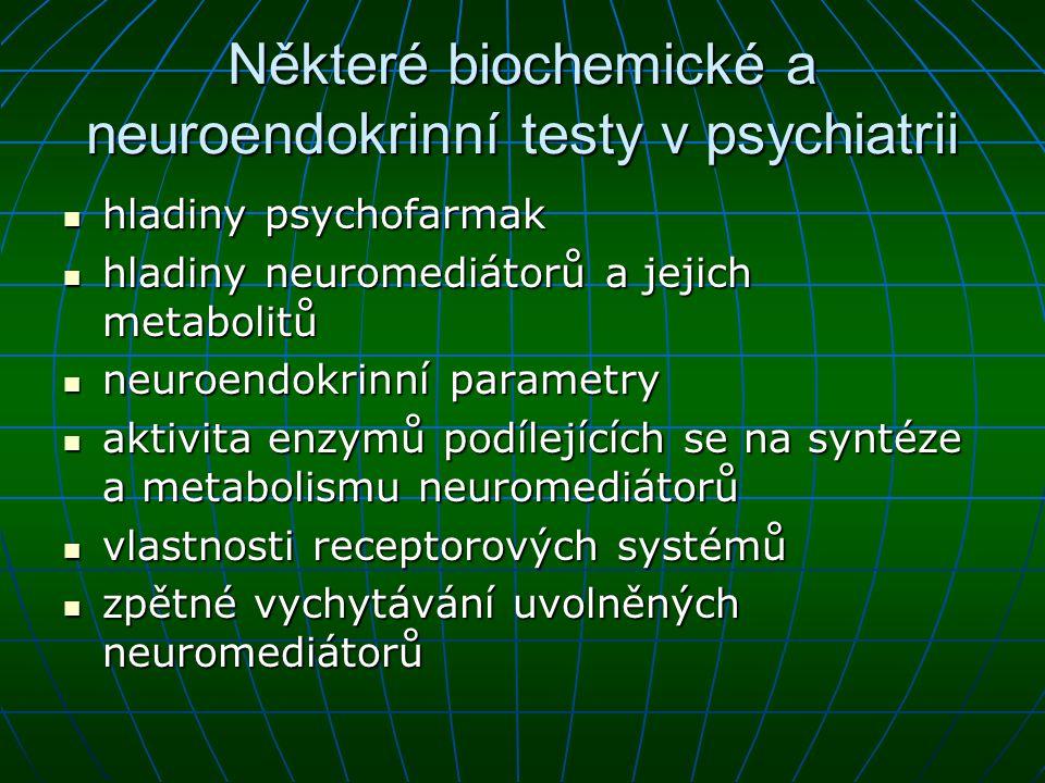 Neuroendokrinní testy neurochemické a neuroendokrinologické přístupy ke studiu duševních poruch se vzhledem k provázanosti obou systémů vzájemně doplňují neurochemické a neuroendokrinologické přístupy ke studiu duševních poruch se vzhledem k provázanosti obou systémů vzájemně doplňují studována je především osa hypotalamus-hypofýza-kůra nadledvin (HPA) a osa hypotalamus- hypofýza-štítná žláza studována je především osa hypotalamus-hypofýza-kůra nadledvin (HPA) a osa hypotalamus- hypofýza-štítná žláza
