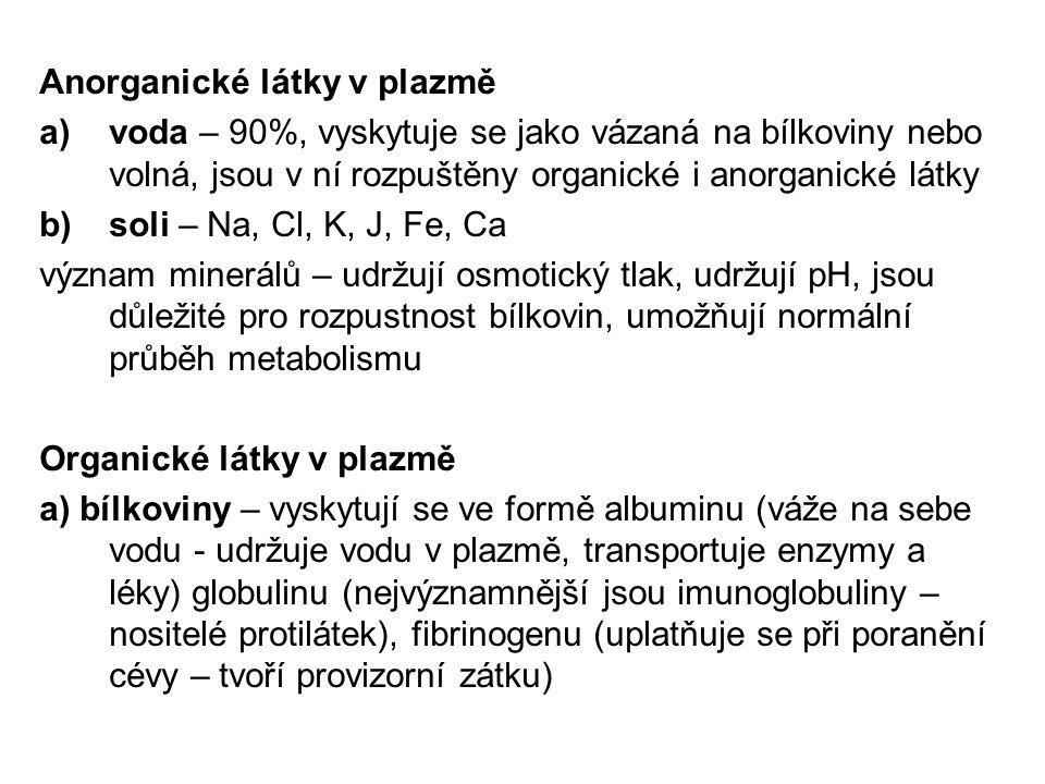 Význam bílkovin v plazmě  udržuj objem plazmy  transportují látky – miner.