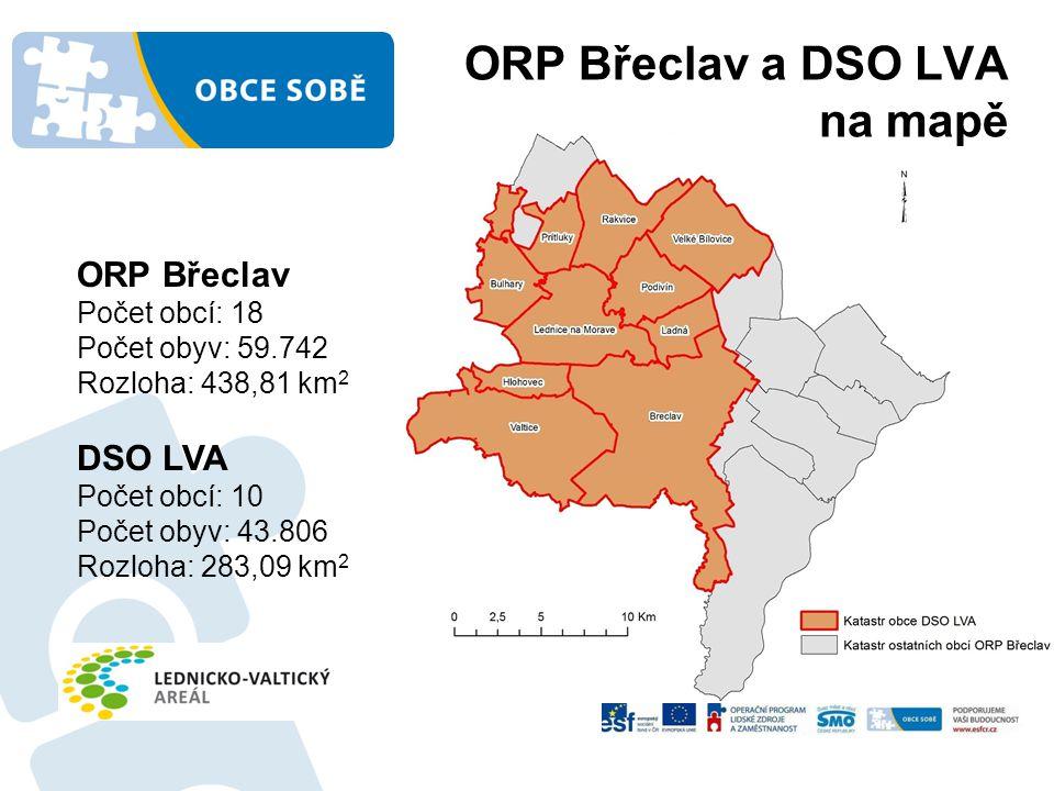 ORP Břeclav a DSO LVA na mapě ORP Břeclav Počet obcí: 18 Počet obyv: 59.742 Rozloha: 438,81 km 2 DSO LVA Počet obcí: 10 Počet obyv: 43.806 Rozloha: 28