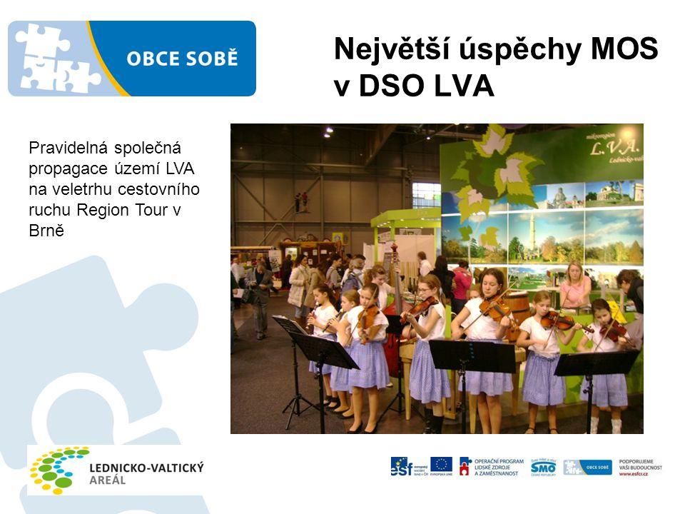 Největší úspěchy MOS v DSO LVA Pravidelná společná propagace území LVA na veletrhu cestovního ruchu Region Tour v Brně