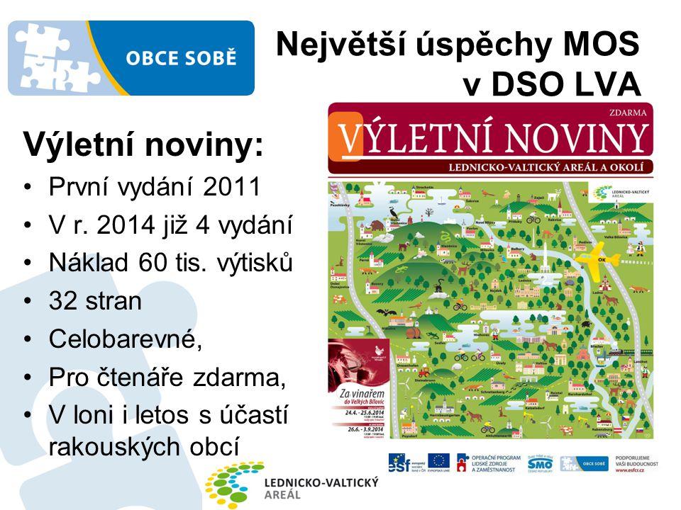 Největší úspěchy MOS v DSO LVA Výletní noviny: První vydání 2011 V r. 2014 již 4 vydání Náklad 60 tis. výtisků 32 stran Celobarevné, Pro čtenáře zdarm