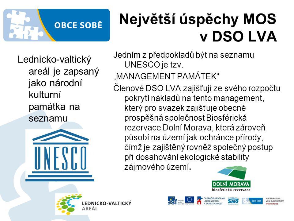Největší úspěchy MOS v DSO LVA Lednicko-valtický areál je zapsaný jako národní kulturní památka na seznamu Jedním z předpokladů být na seznamu UNESCO