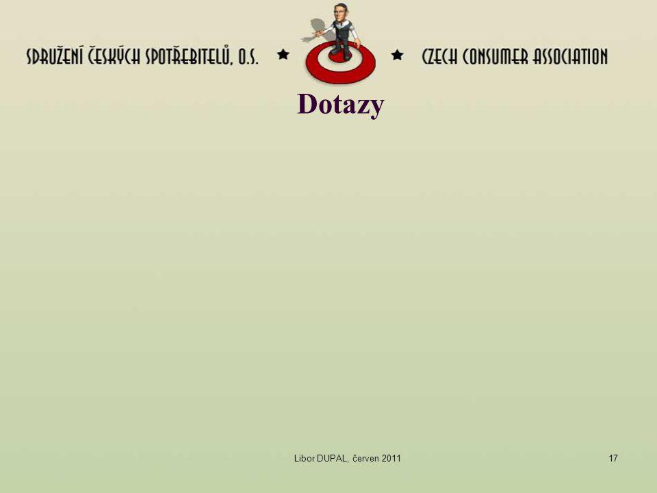 Libor DUPAL, červen 201117 Dotazy