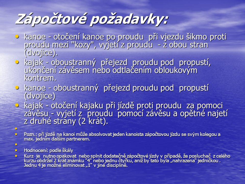 Literatura: BÍLÝ, M., KRAČMAR, B.NOVOTNÝ, P. Kanoistika.