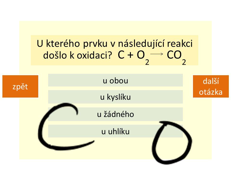 U kterého prvku v následující reakci došlo k oxidaci.
