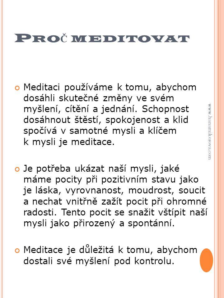 J AK Č ASTO MEDITOVAT Meditaci je potřeba provádět pravidelně.