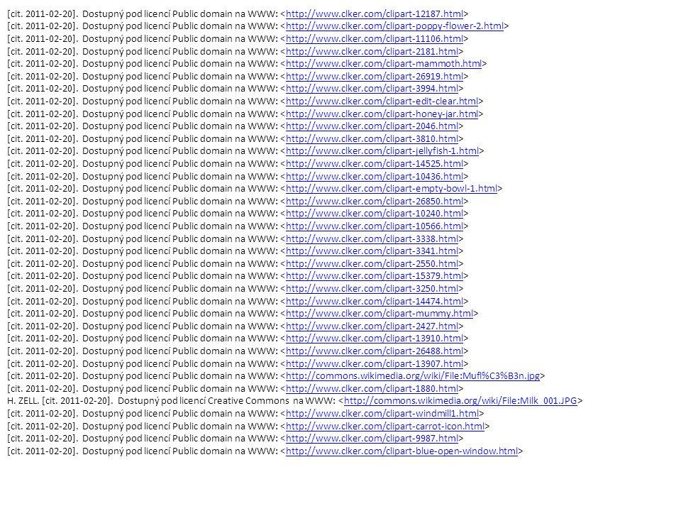 [cit. 2011-02-20]. Dostupný pod licencí Public domain na WWW: http://www.clker.com/clipart-12187.html [cit. 2011-02-20]. Dostupný pod licencí Public d