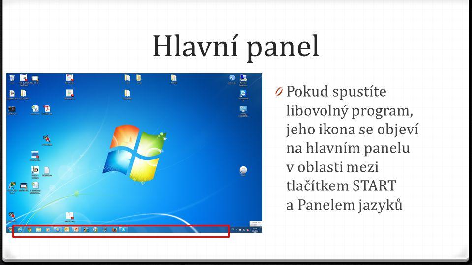 """Hlavní panel 0 Pokud chcete zrušit funkci náhled plochy při najetí myší nad toto tlačítko, musíte na něm kliknout pravým tlačítkem myši a zrušit zatržítko u volby """"Náhled plochy"""