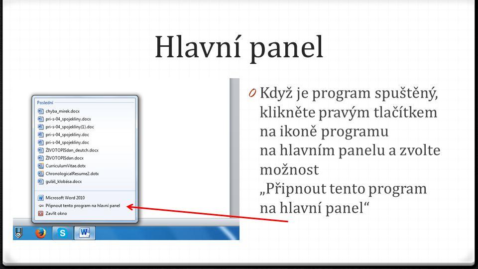 """Hlavní panel 0 Když je program spuštěný, klikněte pravým tlačítkem na ikoně programu na hlavním panelu a zvolte možnost """"Připnout tento program na hla"""