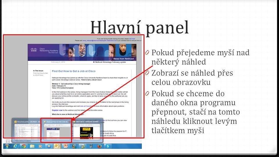 Hlavní panel 0 Pokud přejedeme myší nad některý náhled 0 Zobrazí se náhled přes celou obrazovku 0 Pokud se chceme do daného okna programu přepnout, st