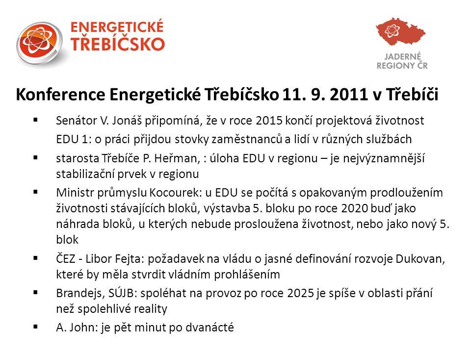 Prohlášení konference Energetické Třebíčsko 2011  Prohlašujeme, že je nezbytné, aby EDU jako významný poskytovatel pracovních a podnikatelských příležitostí, který ovlivňuje prosperitu celého regionu, měla jasně definovanou perspektivu dalšího provozu a rozvoje, který bude deklarován energetickou koncepcí státu a souvisejícím rozhodnutím vlády.