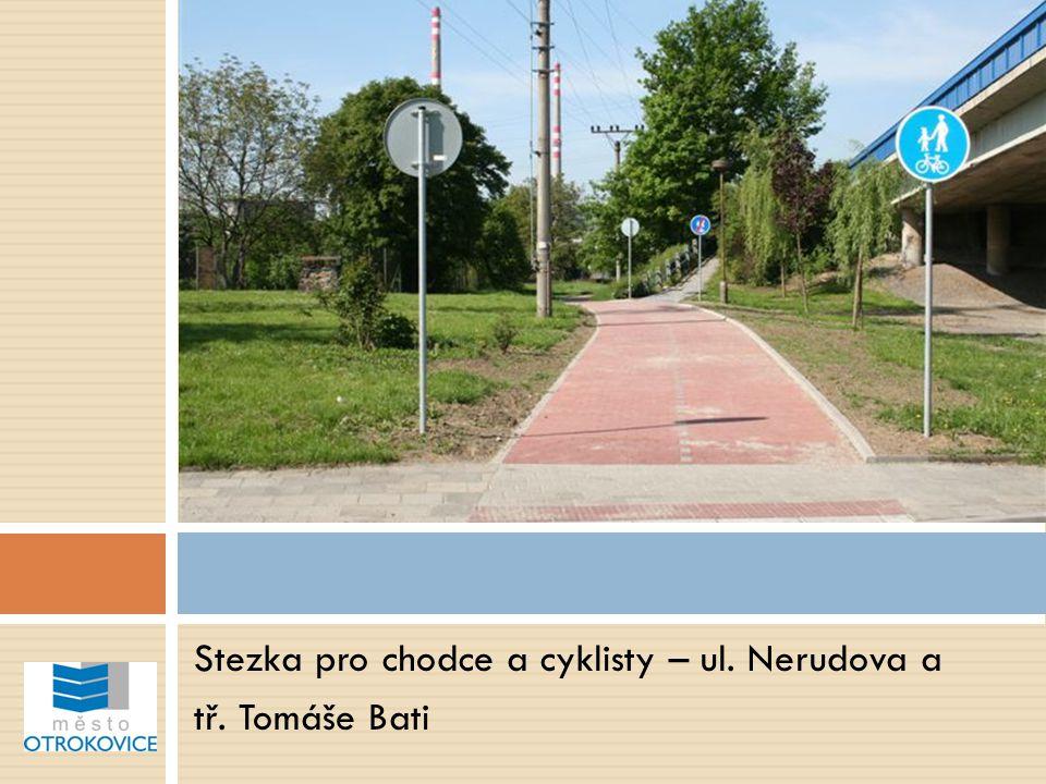 Stezka pro chodce a cyklisty – ul. Nerudova a tř. Tomáše Bati