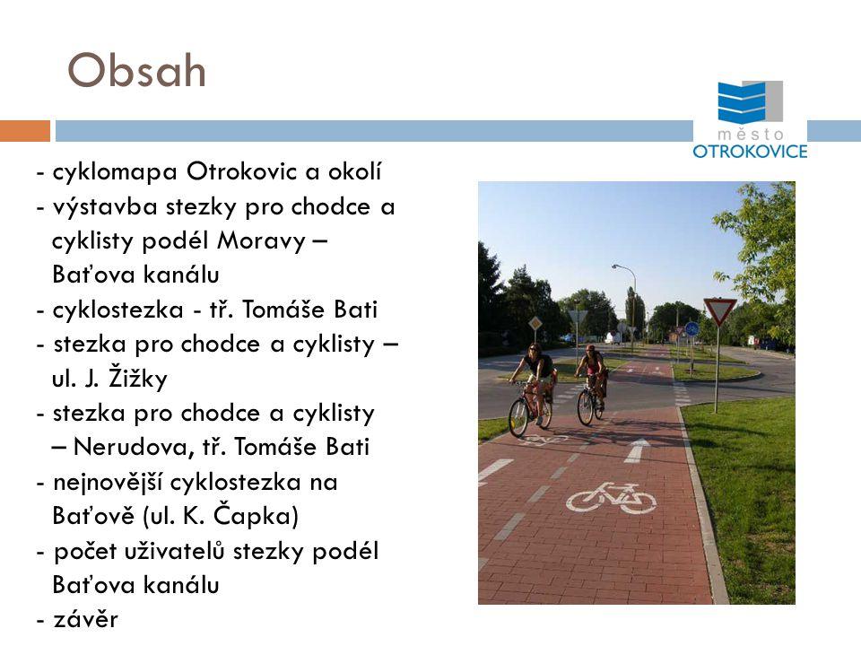 Obsah - cyklomapa Otrokovic a okolí - výstavba stezky pro chodce a cyklisty podél Moravy – Baťova kanálu - cyklostezka - tř. Tomáše Bati - stezka pro
