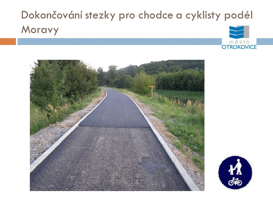 Dokončování stezky pro chodce a cyklisty podél Moravy
