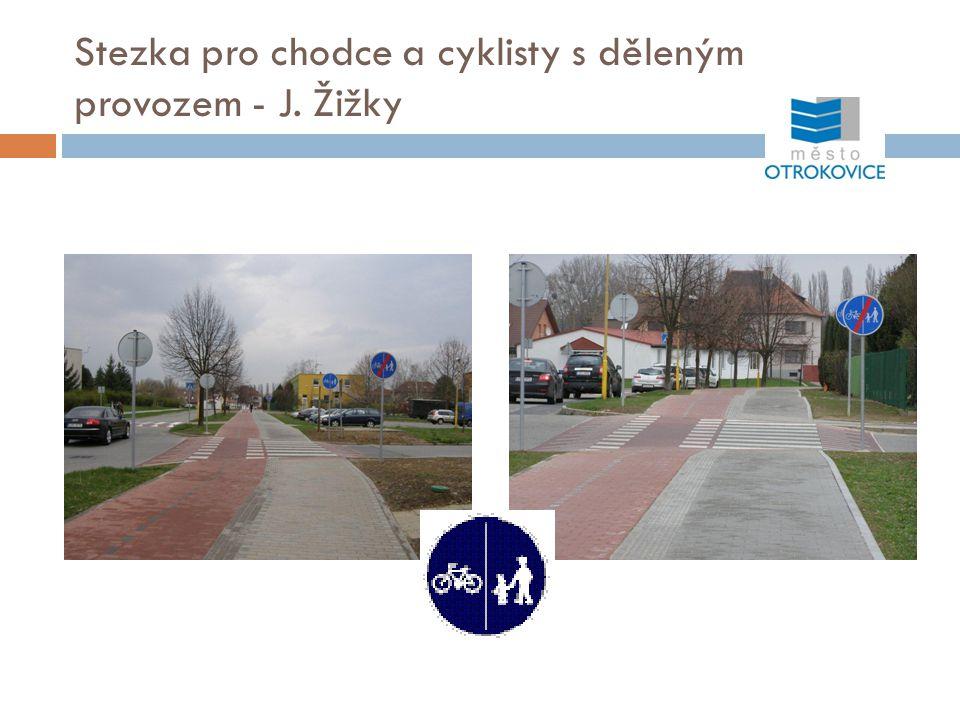 Stezka pro chodce a cyklisty s děleným provozem - J. Žižky