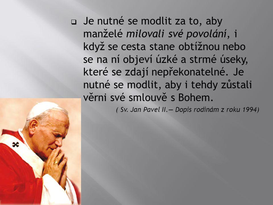 """ """"Život, který mi zbývá, chce být jen radostnou přípravou na smrt. Sv. Jan XXIII."""