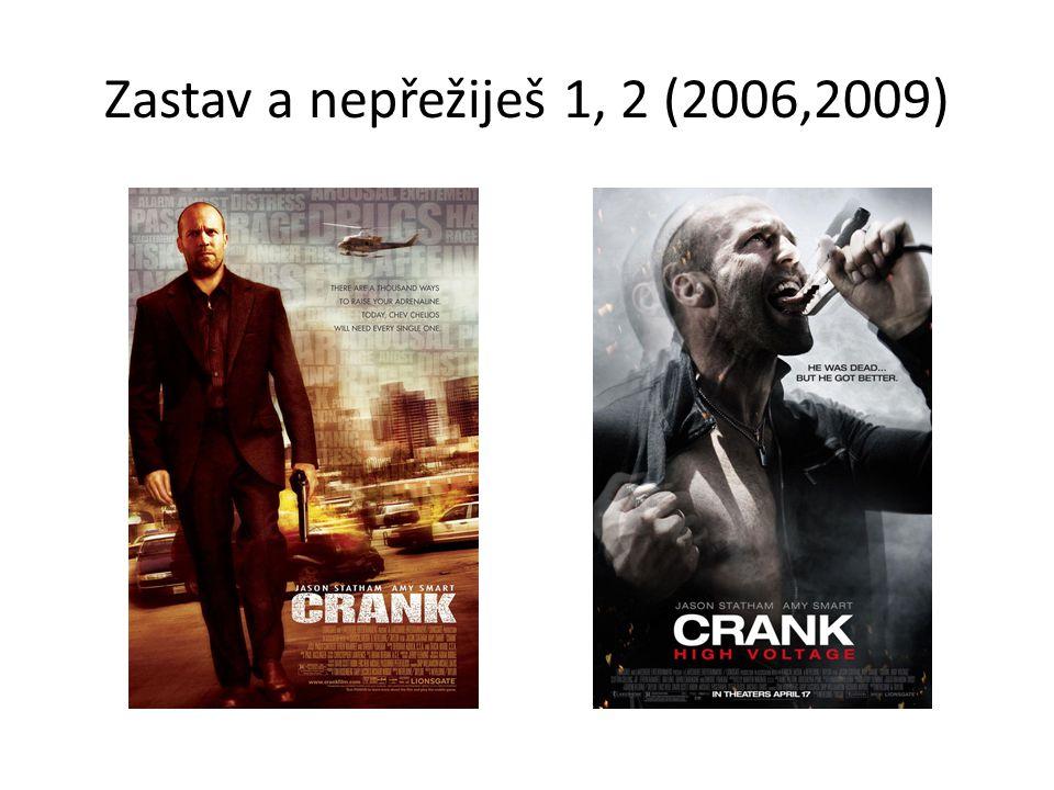 Zastav a nepřežiješ 1, 2 (2006,2009)