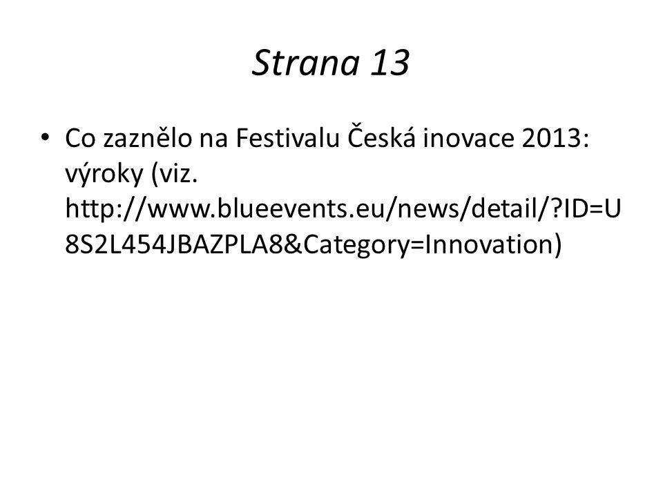 Strana 13 Co zaznělo na Festivalu Česká inovace 2013: výroky (viz.