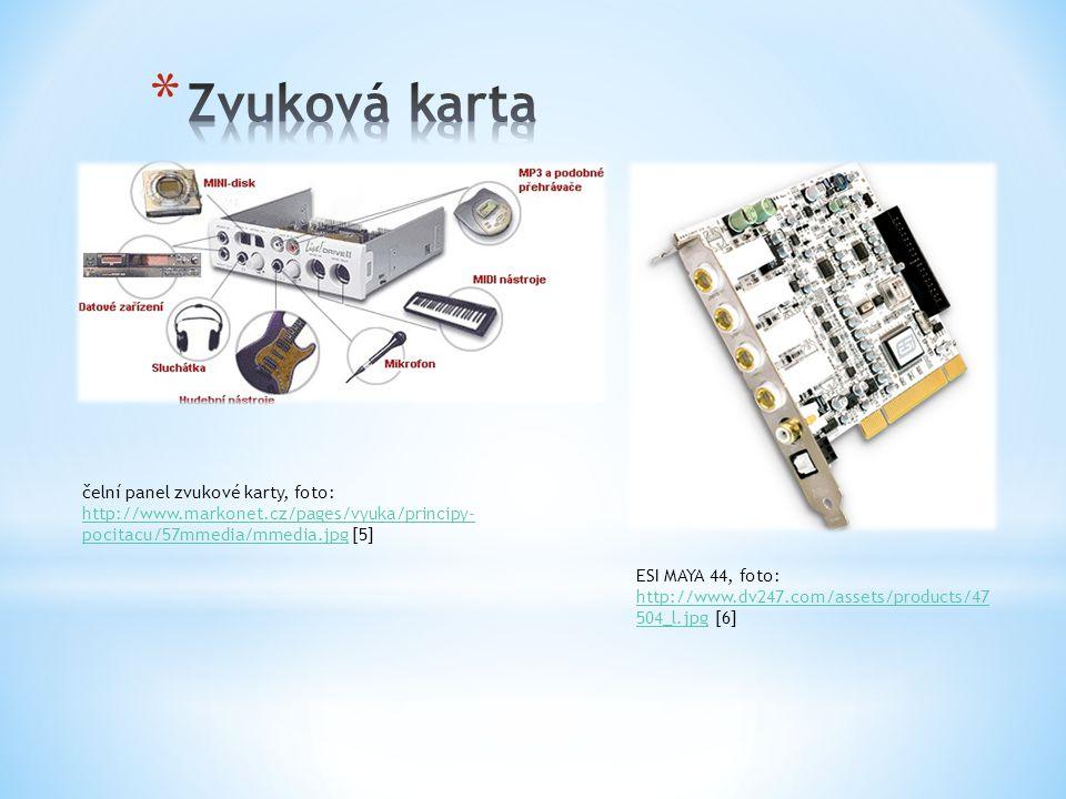 čelní panel zvukové karty, foto: http://www.markonet.cz/pages/vyuka/principy- pocitacu/57mmedia/mmedia.jpg [5] http://www.markonet.cz/pages/vyuka/prin