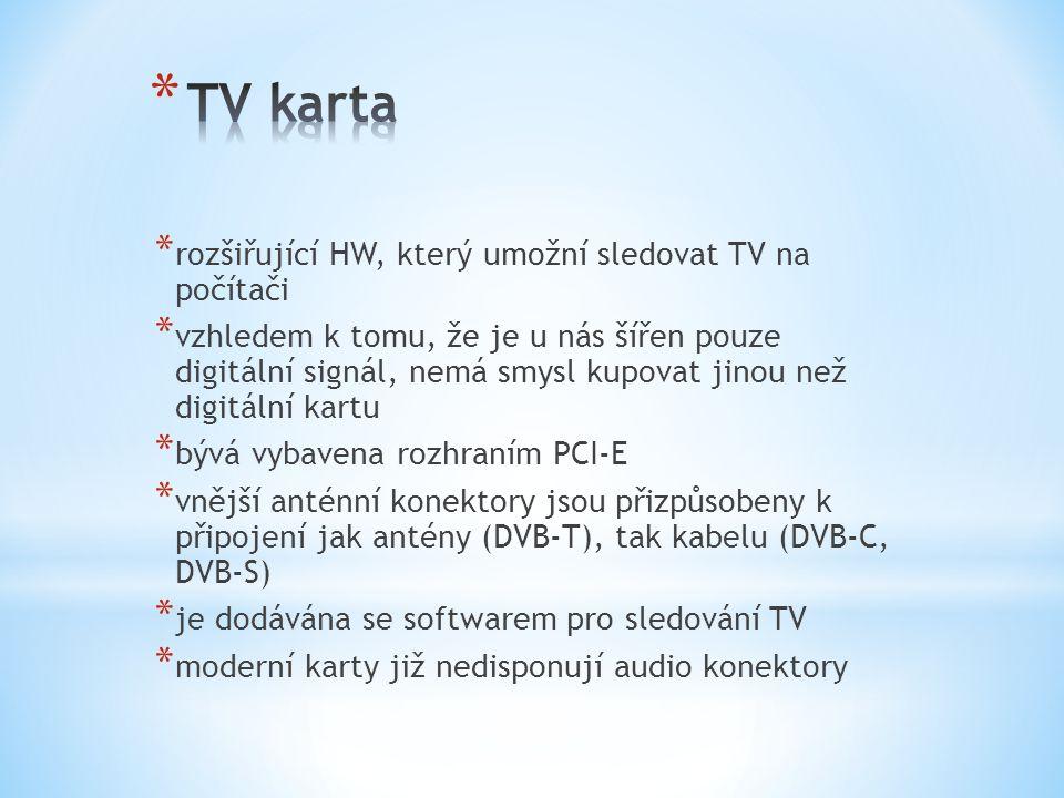 * rozšiřující HW, který umožní sledovat TV na počítači * vzhledem k tomu, že je u nás šířen pouze digitální signál, nemá smysl kupovat jinou než digit