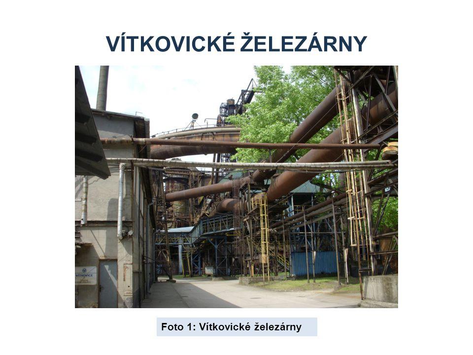 VÍTKOVICKÉ ŽELEZÁRNY Foto 1: Vítkovické železárny
