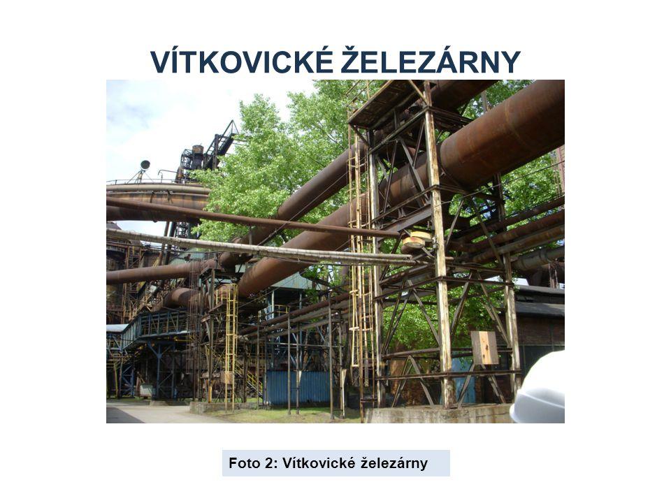 VÍTKOVICKÉ ŽELEZÁRNY Foto 2: Vítkovické železárny
