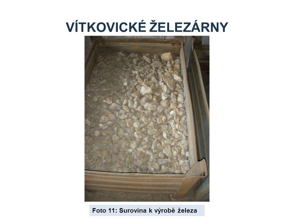 VÍTKOVICKÉ ŽELEZÁRNY Foto 11: Surovina k výrobě železa