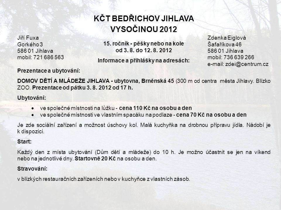 KČT BEDŘICHOV JIHLAVA VYSOČINOU 2012 15.ročník - pěšky nebo na kole od 3.