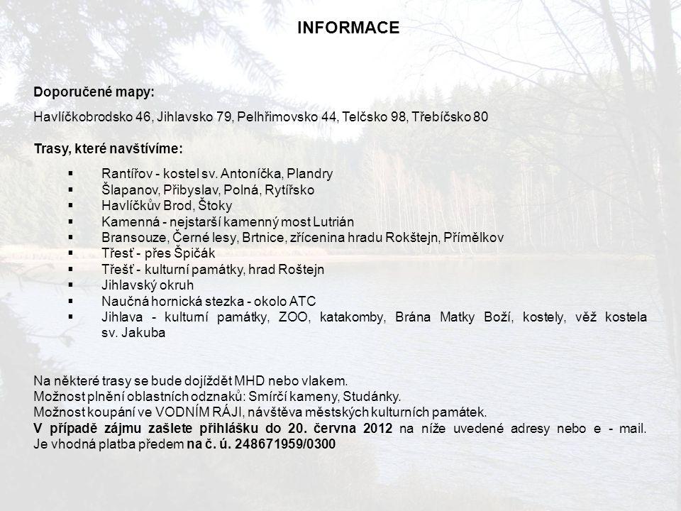 Doporučené mapy: Havlíčkobrodsko 46, Jihlavsko 79, Pelhřimovsko 44, Telčsko 98, Třebíčsko 80 Trasy, které navštívíme:  Rantířov - kostel sv.