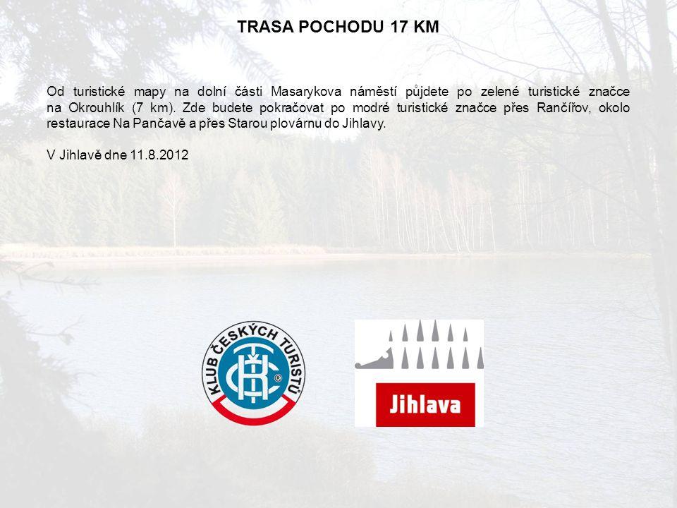 TRASA POCHODU 17 KM Od turistické mapy na dolní části Masarykova náměstí půjdete po zelené turistické značce na Okrouhlík (7 km).