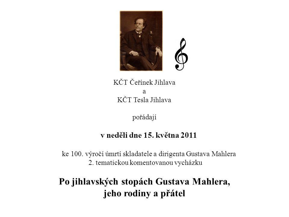 KČT Čeřínek Jihlava a KČT Tesla Jihlava pořádají v neděli dne 15. května 2011 ke 100. výročí úmrtí skladatele a dirigenta Gustava Mahlera 2. tematicko