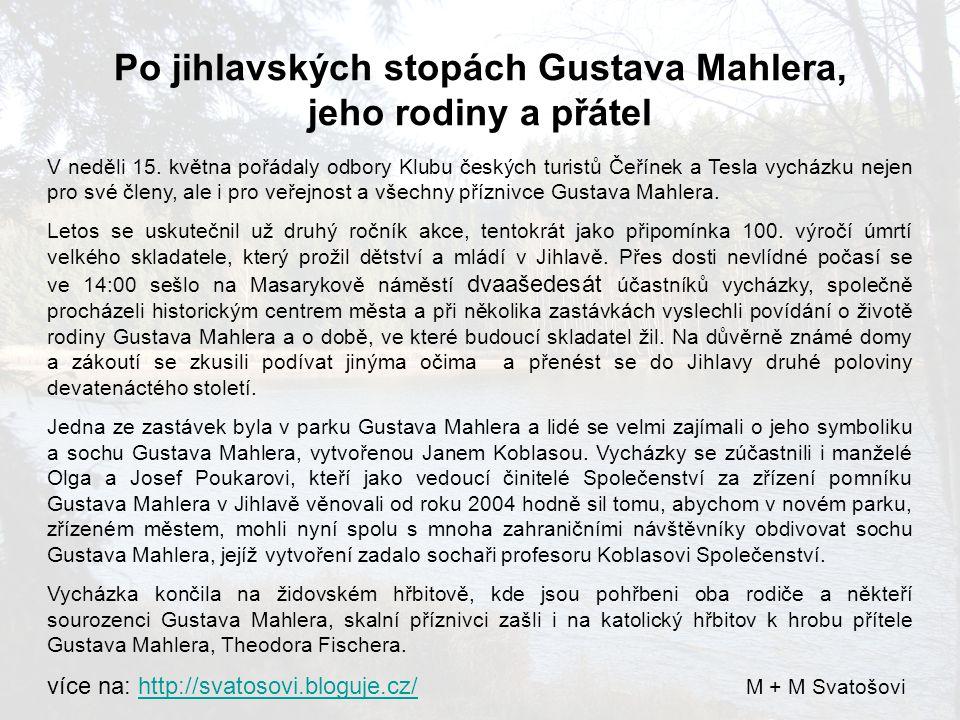 V neděli 15. května pořádaly odbory Klubu českých turistů Čeřínek a Tesla vycházku nejen pro své členy, ale i pro veřejnost a všechny příznivce Gustav