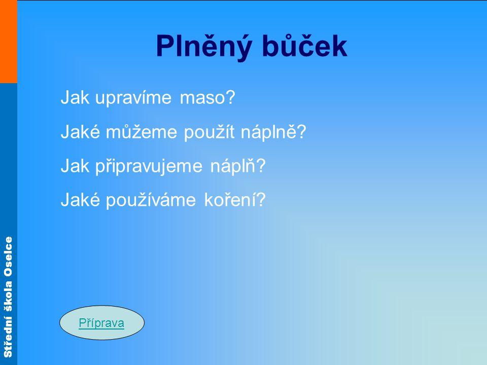 Střední škola Oselce Plněný bůček Jak upravíme maso.